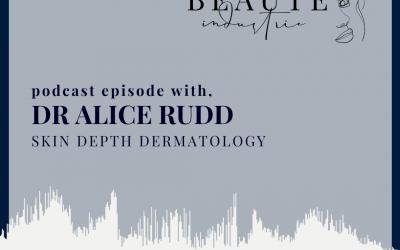 128: Beyond skin deep with Dermatologist, Dr Alice Rudd of Skin Depth Dermatology